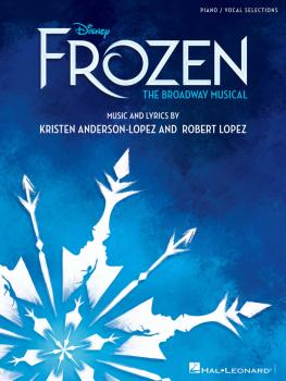 Disney's Frozen - The Broadway Musical: Piano/Vocal Selections (HL-00281007)