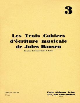 Les Trois Cahiers d'écriture Musicale de Jules Hansen (Volume 3) (HL-48180906)