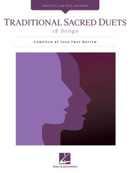 Traditional Sacred Duets: 18 Songs High Voice, Low Voice, and Piano (HL-00230056)