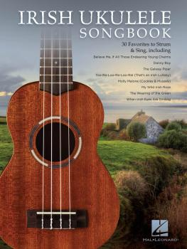 Irish Ukulele Songbook: 30 Favorites to Strum & Sing (HL-00239828)