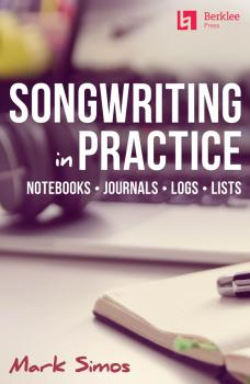 Songwriting in Practice: Notebooks · Journals · Logs · Lists (HL-00244545)