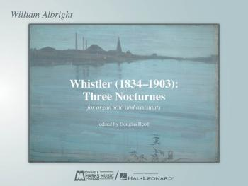 Whistler (1834-1903): Three Nocturnes (for Organ Solo and Assistants) (HL-00265720)