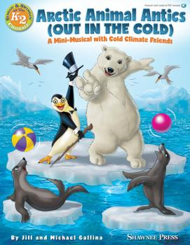 Arctic Animal Antics (Out in the Cold): A Mini-Musical with Cold Clima (HL-35031234)