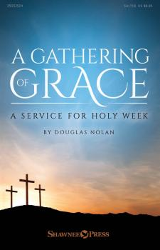 A Gathering of Grace: A Service for Holy Week (HL-35032524)