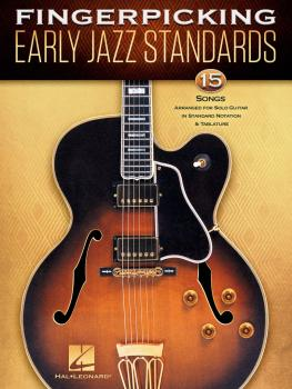 Fingerpicking Early Jazz Standards: 15 Songs Arranged for Solo Guitar  (HL-00276565)