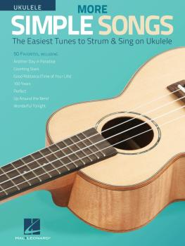 More Simple Songs for Ukulele: The Easiest Tunes to Strum & Sing on Uk (HL-00276644)
