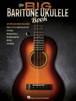 The Big Baritone Ukulele Book (125 Popular Songs) (HL-00160188)