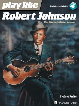 Play Like Robert Johnson: The Ultimate Guitar Lesson (HL-00198552)