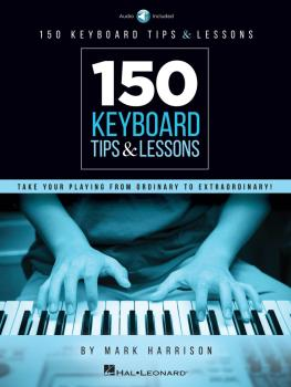 150 Keyboard Tips & Lessons: Take Your Playing from Ordinary to Extrao (HL-00254618)
