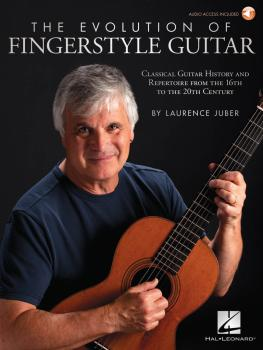 The Evolution of Fingerstyle Guitar: Classical Guitar History and Repe (HL-00283983)