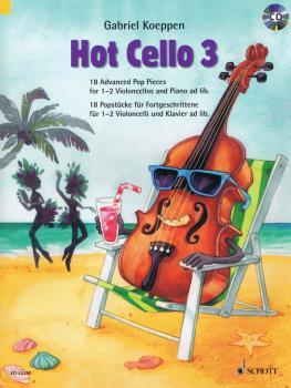 Hot Cello 3: 18 Advanced Pop Pieces Cello and Piano Book/CD (HL-49046139)