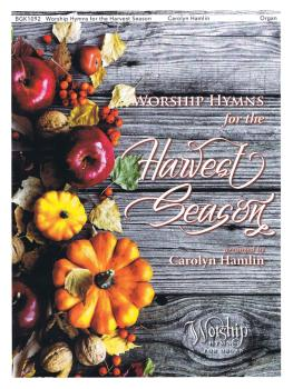 Worship Hymns for the Harvest Season: Worship Hymns for Organ Series (HL-00286620)