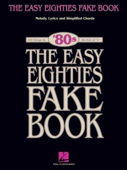 The Easy Eighties Fake Book: 100 Songs in the Key of C (HL-00240340)
