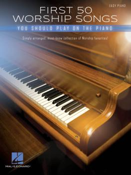 First 50 Worship Songs You Should Play on Piano (HL-00287138)