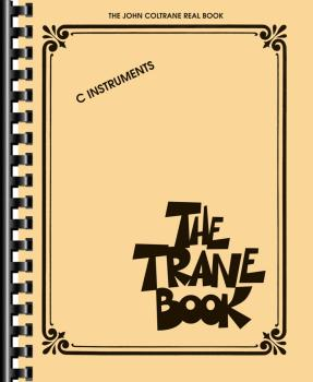 The Trane Book: The John Coltrane Real Book (HL-00240440)