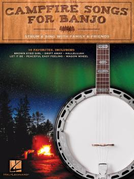 Campfire Songs for Banjo: Strum & Sing with Family & Friends (HL-00289599)