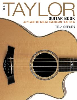 The Taylor Guitar Book: 40 Years of Great American Flattops (HL-00120795)