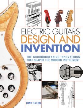 Electric Guitars Design and Invention: The Groundbreaking Innovations  (HL-00151794)