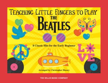Teaching Little Fingers to Play the Beatles: 8 Classic Hits for the Ea (HL-00319606)