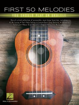 First 50 Melodies You Should Play On Ukulele (HL-00292982)