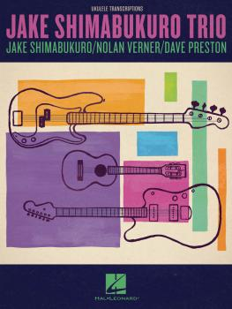 Jake Shimabukuro Trio: Jake Shimabukuro/Nolan Verner/Dave Preston (HL-00300990)