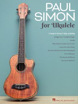 Paul Simon for Ukulele: 17 Songs to Strum & Sing (HL-00280905)