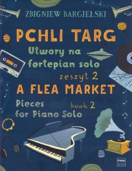 A Flea Market: Pieces for Piano Solo - Book 2: [Pchli Targ: Utwory na  (HL-00254190)