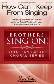 How Can I Keep from Singing: Jonathan Palant Choral Series (HL-00319584)