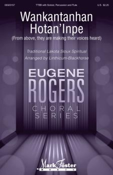 Wakantanhan Hotan'inpe: Eugene Rogers Choral Series (HL-00323157)