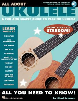 All About Ukulele: A Fun and Simple Guide to Playing Ukulele (HL-00233655)