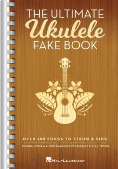 The Ultimate Ukulele Fake Book - Small Edition: Over 400 Songs to Stru (HL-00319997)