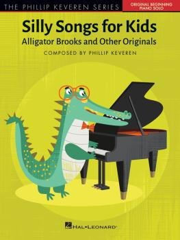 Silly Songs for Kids - The Phillip Keveren Series: Alligator Brooks an (HL-00338175)