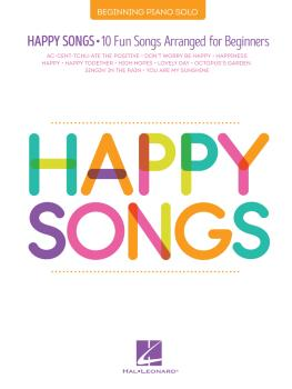 Happy Songs: 10 Fun Songs Arranged for Beginners (HL-00346762)