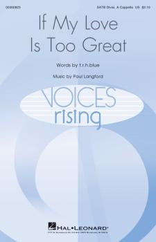 If My Love Is Too Great (Voices Rising Series) (HL-00300823)