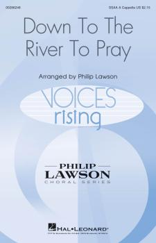 Down to the River to Pray (Voices Rising Series) (HL-00286248)