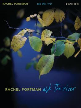 Rachel Portman - Ask the River (for Piano Solo) (HL-00350401)