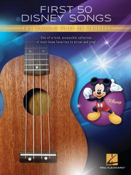 First 50 Disney Songs You Should Play on Ukulele (HL-00334696)