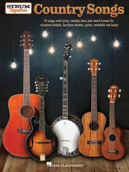 Country Songs - Strum Together (for Ukulele, Baritone Ukulele, Guitar, (HL-00301272)