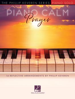 Piano Calm: Prayer: 14 Reflective Arrangements by Phillip Keveren (HL-00346009)