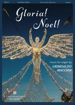Gloria! Noel!: Music for Organ by Grimoaldo Macchia (HL-00345769)