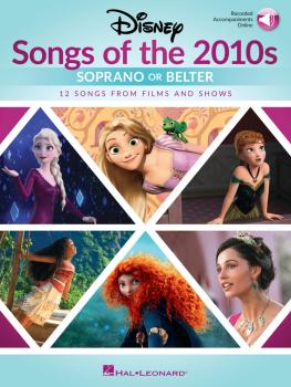 Disney Songs of the 2010s: Soprano or Belter (with Online Accompanimen (HL-00347855)