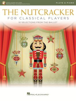 The Nutcracker for Classical Players: Flute and Piano Book/Online Audi (HL-50603508)