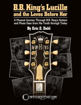 B.B. King's Lucille and the Loves Before Her: A Musical Journey Throug (HL-00359877)