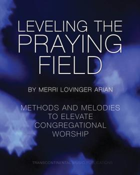 Leveling the Praying Field: Methods and Melodies to Elevate Congregati (HL-00288234)