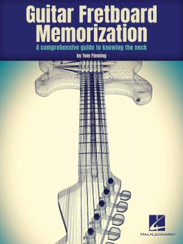 Guitar Fretboard Memorization: A Comprehensive Guide to Knowing the Ne (HL-00319864)