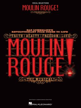 Moulin Rouge! The Musical (Vocal Selections) (HL-00350573)