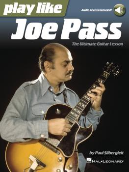 Play Like Joe Pass: The Ultimate Guitar Lesson Book with Online Audio: (HL-00141819)