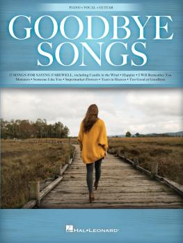 Goodbye Songs: 25 Songs for Saying Farewell (HL-00346590)