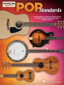 Pop Standards - Strum Together: Ukulele, Baritone Ukulele, Guitar, Man (HL-00294400)