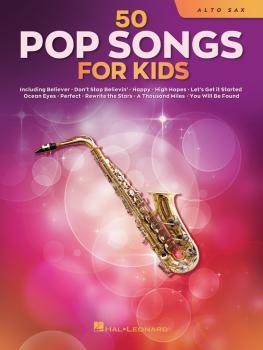 50 Pop Songs for Kids (for Alto Sax) (HL-00350960)